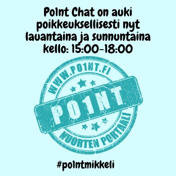 Kuvassa lukee: Po1nt Chat on auki poikkeuksellisesti nyt lauantaina ja sunnuntaina kello:15:00-18:00. (Po1nt logo) #po1ntmikkeli