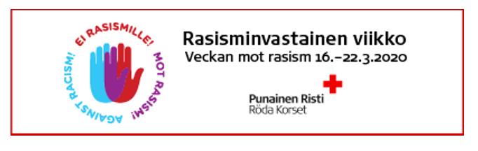 Punaisen Ristin mainos rassismin vastaiselle viikolle, Rasisminvastainen viikko, Veckan Mot rasism 16.22.3.2020, Alhaalla punaisen ristin logo ja vieressä logo Ei Rasismille.