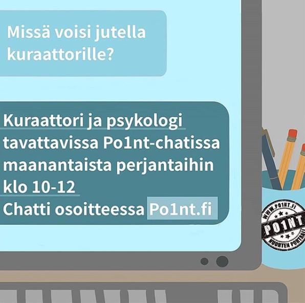 Kuvassa piirretty tietokone, jonka ruudulla lukee: Missä voisin jutella kuraattorille? Kuraattori ja psykologi tavattavissa Po1ntinchatissa maanantaista perjantaihin klo 10-12 Chatti osoitteessa Po1nt.fi
