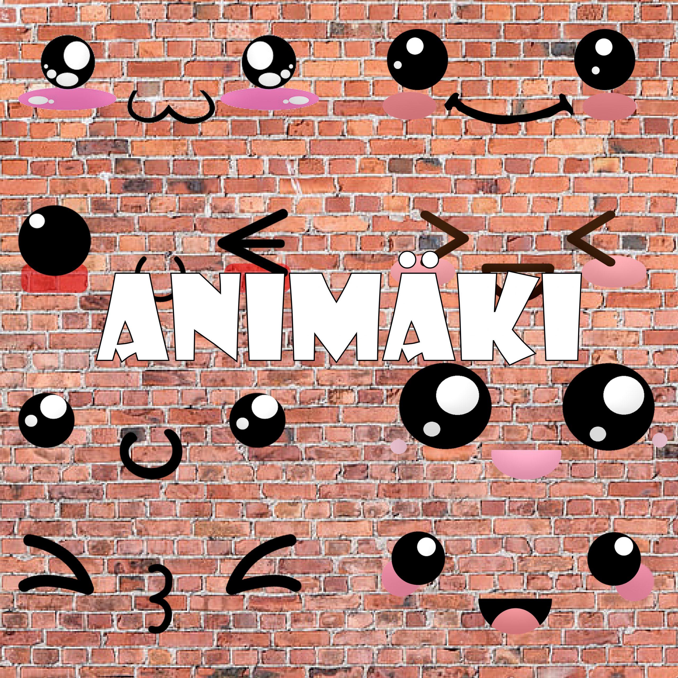 Tiilipohjalla teksti Animäki, taustalla kawaii kasvoja.